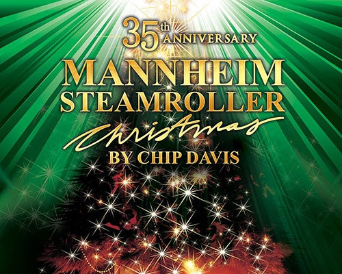 More Info for 35th Anniversary Mannheim Steamroller Christmas