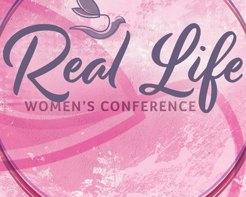 More Info for Real Life Women's Conference